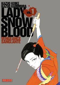 Lady Snowblood. Volume 1, Vengeance sanglante
