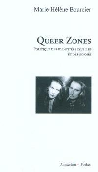 Queer zone : politique des identités sexuelles et des savoirs