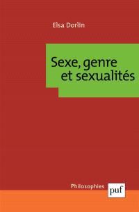Sexe, genre et sexualités : introduction à la théorie féministe