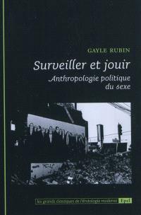 Surveiller et jouir : anthropologie politique du sexe