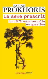 Le sexe prescrit : la différence sexuelle en question