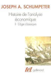 Histoire de l'analyse économique. Volume 2, L'âge classique : 1790 à 1870