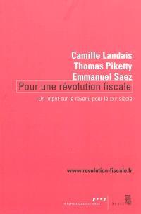 Pour une révolution fiscale : un impôt sur le revenu pour le XXIe siècle