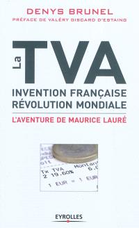 La TVA, invention française, révolution mondiale : l'aventure de Maurice Lauré