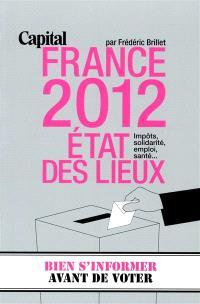 France 2012, état des lieux : impôts, solidarité, emploi, santé...