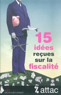 15 idées reçues sur la fiscalité