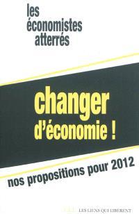 Changer d'économie ! : nos propositions pour 2012