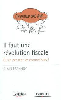 Il faut une révolution fiscale : qu'en pensent les économistes ?