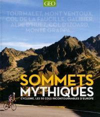 Sommets mythiques : cyclisme, les 50 cols incontournables d'Europe