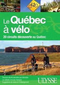 Le Québec à vélo  : 20 circuits découverte au Québec