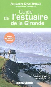 Guide de l'estuaire de la Gironde : à pied, à vélo, en bateau...