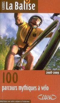 100 parcours mythiques à vélo