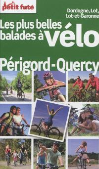 Les plus belles balades à vélo : Périgord-Quercy : Dordogne, Lot, Lot-et-Garonne