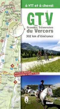 GTV, les grandes traversées du Vercors à VTT et à cheval : 302 km d'itinérance