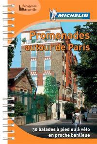 Promenades autour de Paris : 30 balades à pied ou à vélo en proche banlieue
