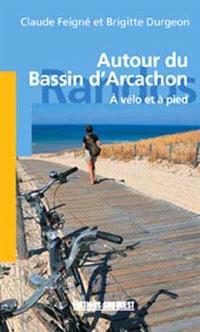 Autour du bassin d'Arcachon : à vélo et à pied