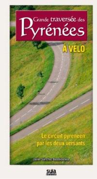 Grande traversée des Pyrénées à vélo : le circuit pyrénéen par les deux versants