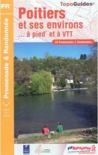 Poitiers et ses environs... à pied et à VTT : 24 promenades & randonnées