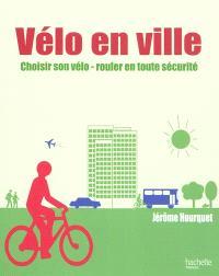 Vélo en ville : choisir son vélo, touler en toute sécurité