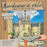 Bordeaux à vélo : dans la roue du guide