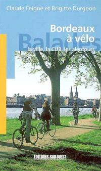 Bordeaux à vélo : la ville, la CUB, les alentours