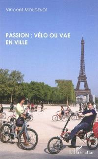 Passion : vélo ou VAE en ville