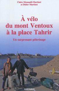 A vélo du mont Ventoux à la place Tahrir : un surprenant pèlerinage