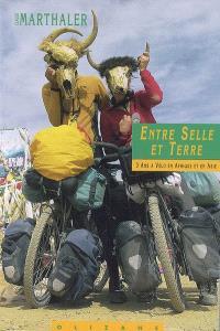 Entre selle et terre : 3 ans à vélo en Afrique et en Asie