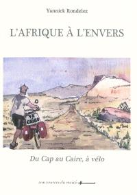 L'Afrique à l'envers : du Cap au Caire, à vélo
