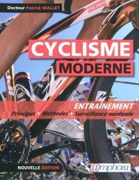 Le cyclisme moderne : entraînement : principes, méthodes, surveillance médicale