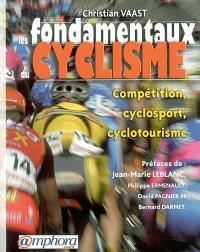 Les fondamentaux du cyclisme. Volume 1, Compétition, cyclosport, cyclotourisme