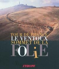 Le Ventoux, sommet de la folie : Tour de France
