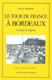 Le Tour de France à Bordeaux et dans sa région : récit historique