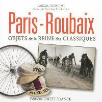 Paris-Roubaix : objets de la reine des classiques
