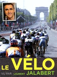 Le vélo vu par Laurent Jalabert