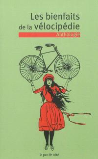 Les bienfaits de la vélocipédie : anthologie