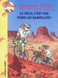 Geronimo Stilton. Volume 57, Le vélo, c'est pas pour les ramollos !