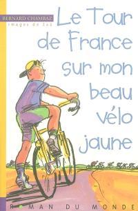 Le tour de France sur mon beau vélo jaune