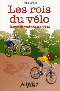 Les rois du vélo : deux histoires de vélo