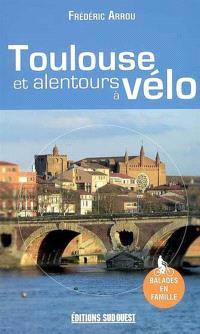 Toulouse et alentours à vélo