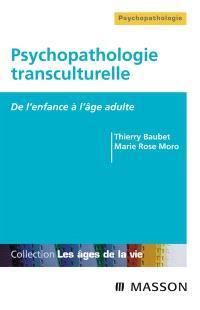 Psychopathologie transculturelle : de l'enfance à l'âge adulte