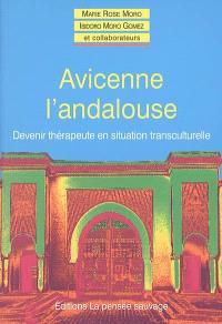 Avicenne l'andalouse : devenir thérapeute en situation transculturelle