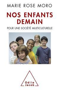 Nos enfants demain : pour une société multiculturelle