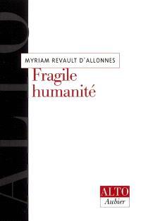 Fragile humanité