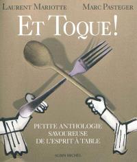 Et toque ! : petite anthologie savoureuse de l'esprit à table