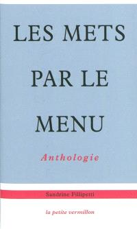 Les mets par le menu : anthologie