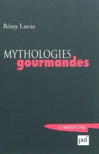 Mythologies gourmandes