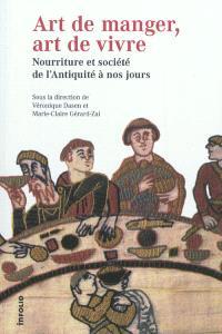 Art de manger, art de vivre : nourriture et société de l'Antiquité à nos jours