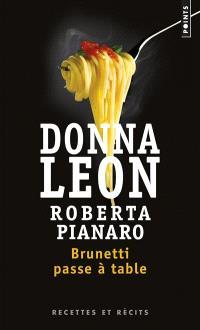 Brunetti passe à table : recettes et récits