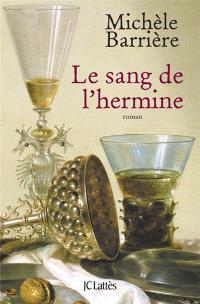 Les enquêtes du maître d'hôtel de François Ier, Le sang de l'hermine : roman noir